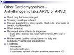 other cardiomyopathies arrhythmogenic aka arvc or arvd