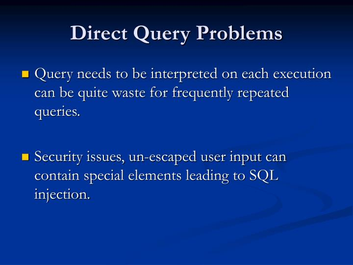 Direct Query Problems