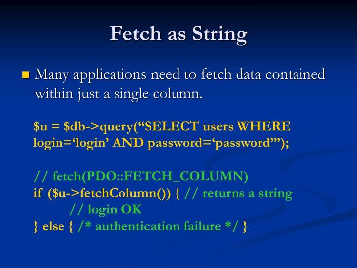 Fetch as String
