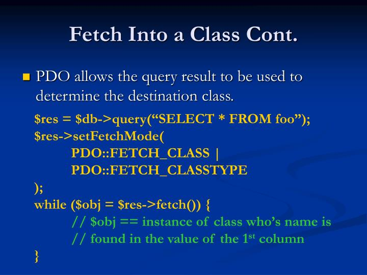 Fetch Into a Class Cont.