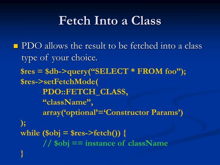 Fetch Into a Class
