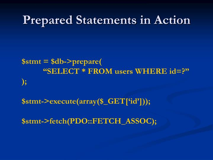 Prepared Statements in Action