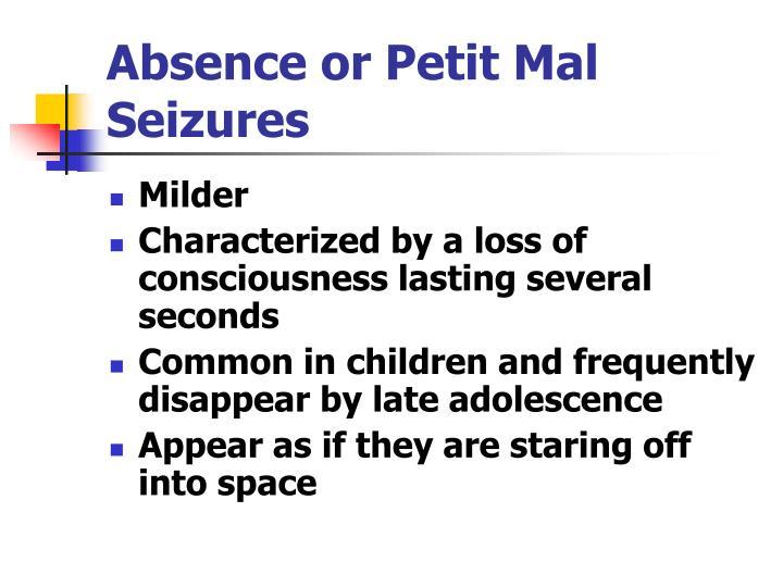 Absence or Petit Mal Seizures
