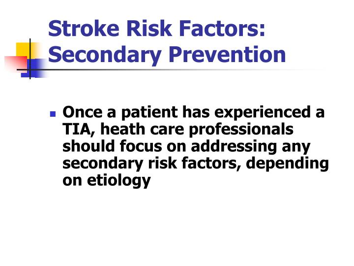 Stroke Risk Factors:  Secondary Prevention