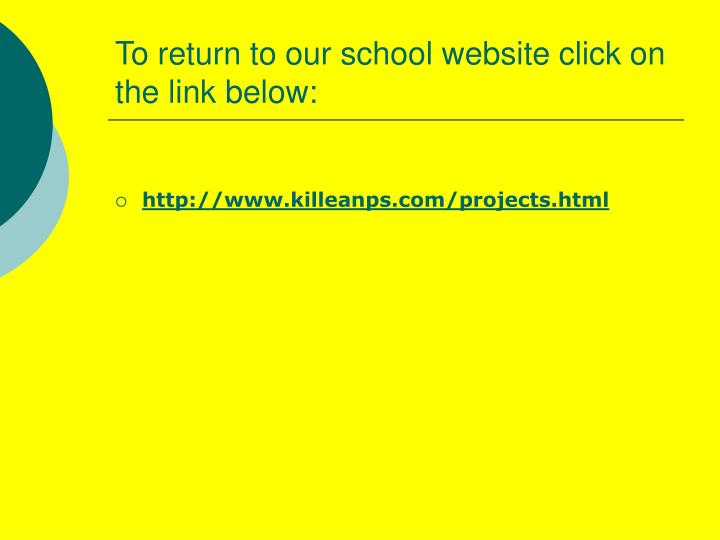 To return to our school website click on the link below: