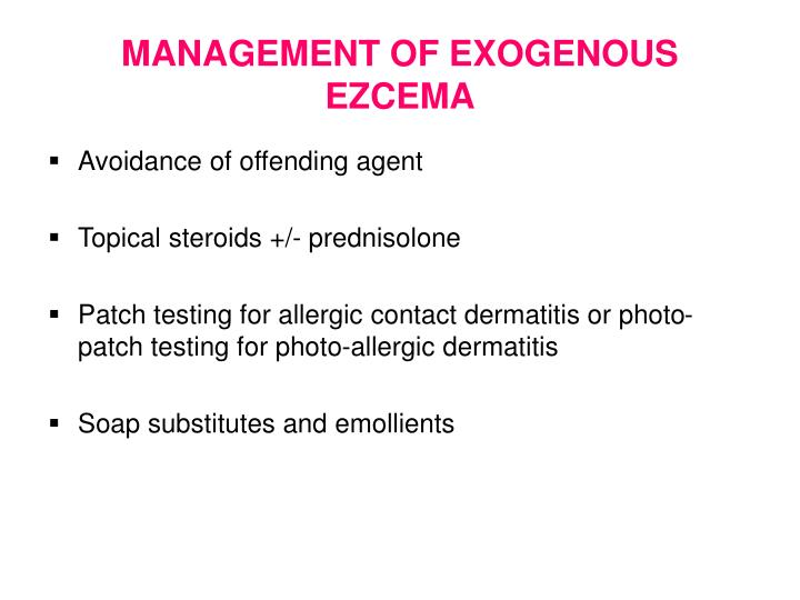 MANAGEMENT OF EXOGENOUS EZCEMA