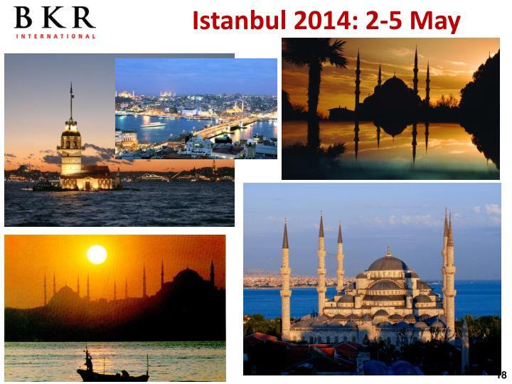 Istanbul 2014: 2-5 May