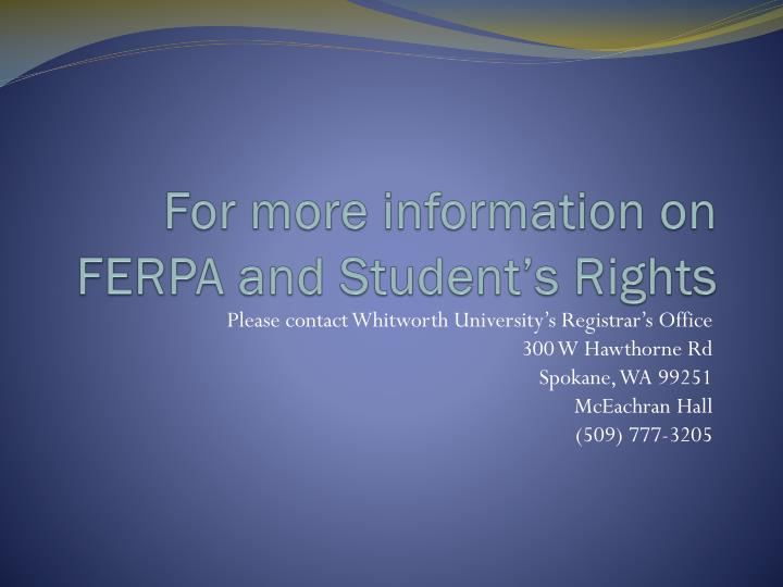 For more information on FERPA and Student's Rights