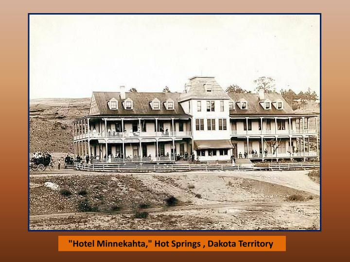 """Hotel Minnekahta,"" Hot Springs , Dakota Territory"