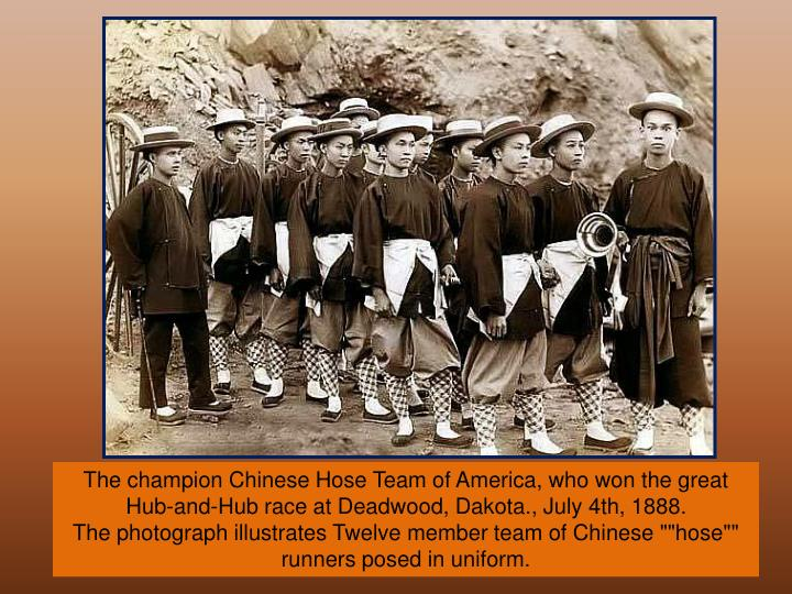 The champion Chinese Hose Team of America, who won the great Hub-and-Hub race at Deadwood, Dakota., July 4th, 1888.
