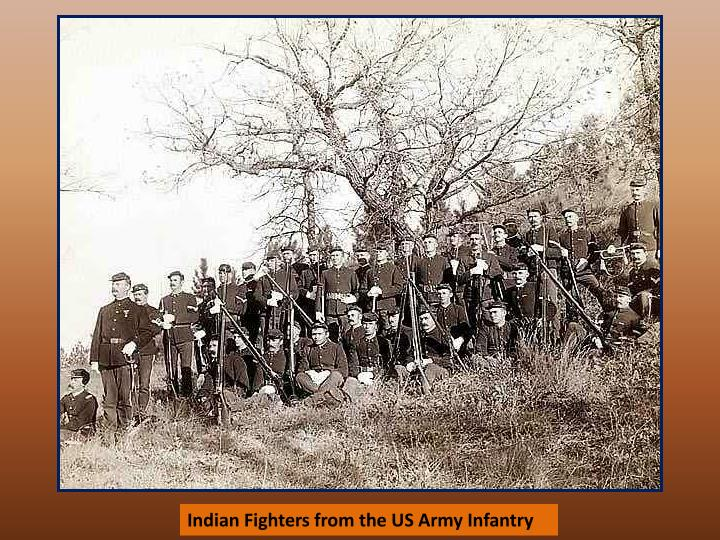 Indian Fighters from the US Army Infantry