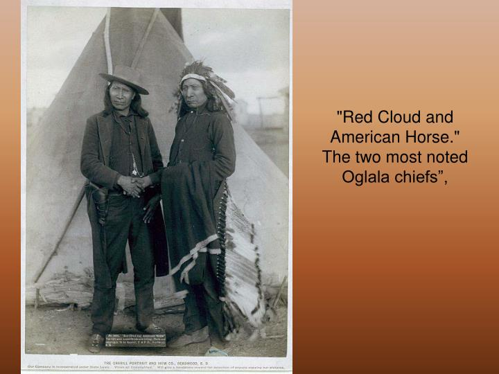 """Red Cloud and American Horse."" The two most noted Oglala chiefs"","