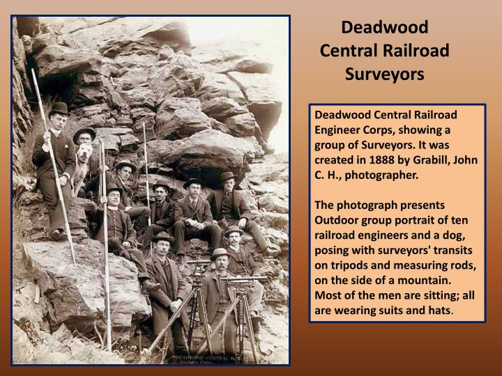 Deadwood Central Railroad Surveyors