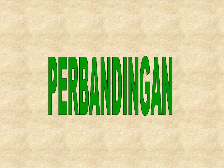 PERBANDINGAN