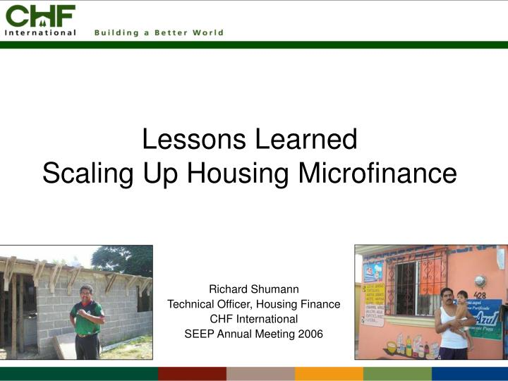 Lessons learned scaling up housing microfinance