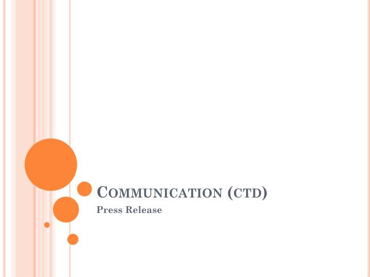 Communication ctd