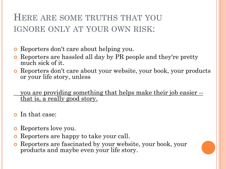 Here are some truths that you ignore only at your own risk: