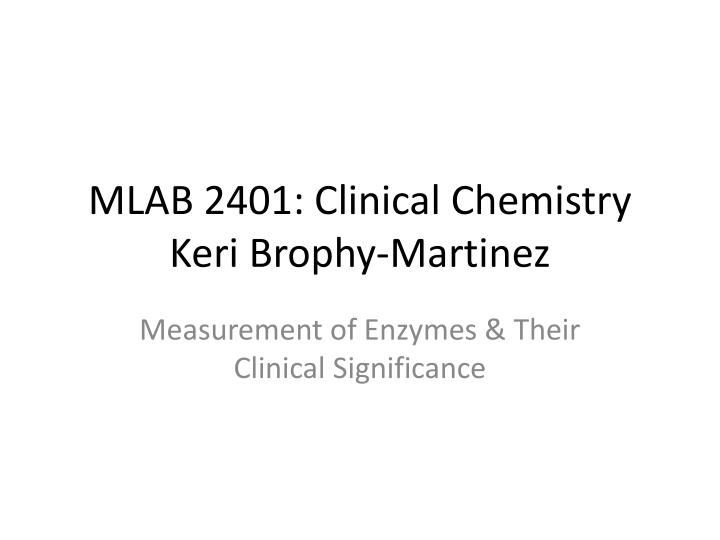 Mlab 2401 clinical chemistry keri brophy martinez