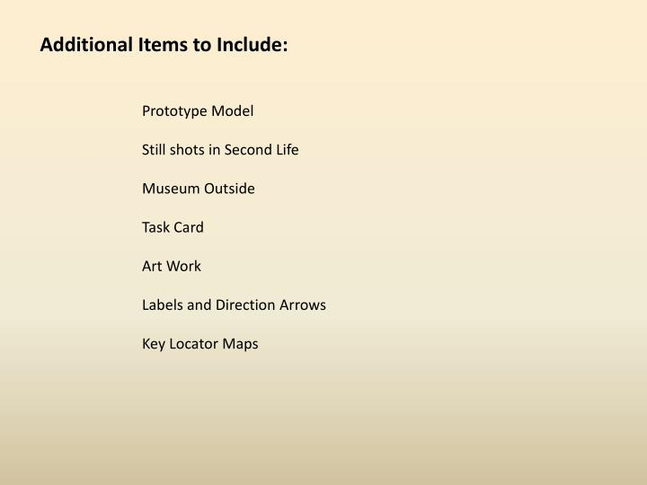 Additional Items to Include: