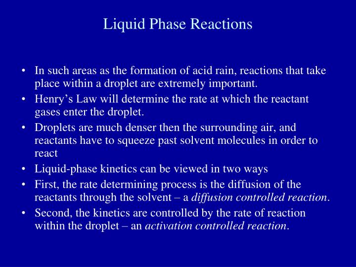 Liquid Phase Reactions
