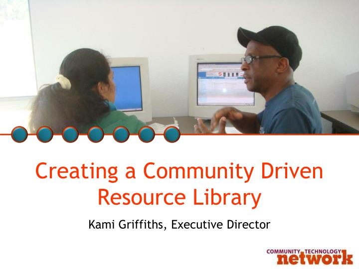 Creating a Community Driven Resource Library
