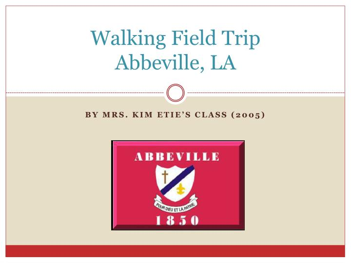 Walking field trip abbeville la