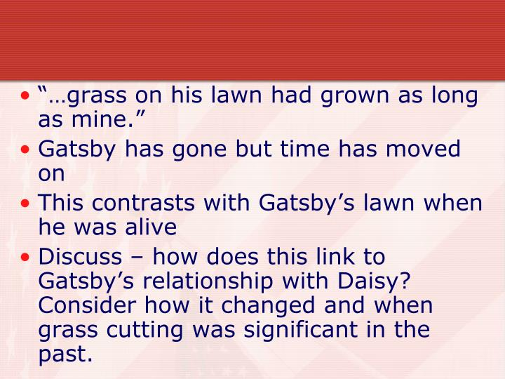 """…grass on his lawn had grown as long as mine."""
