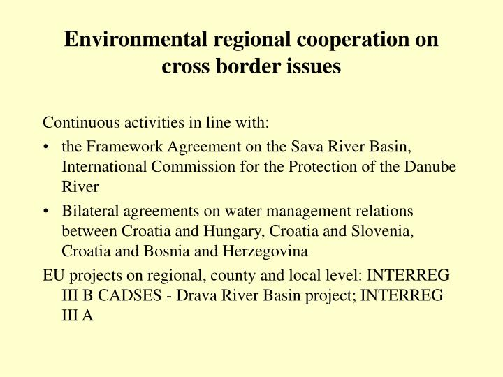 Environmental regional cooperation on cross border issues