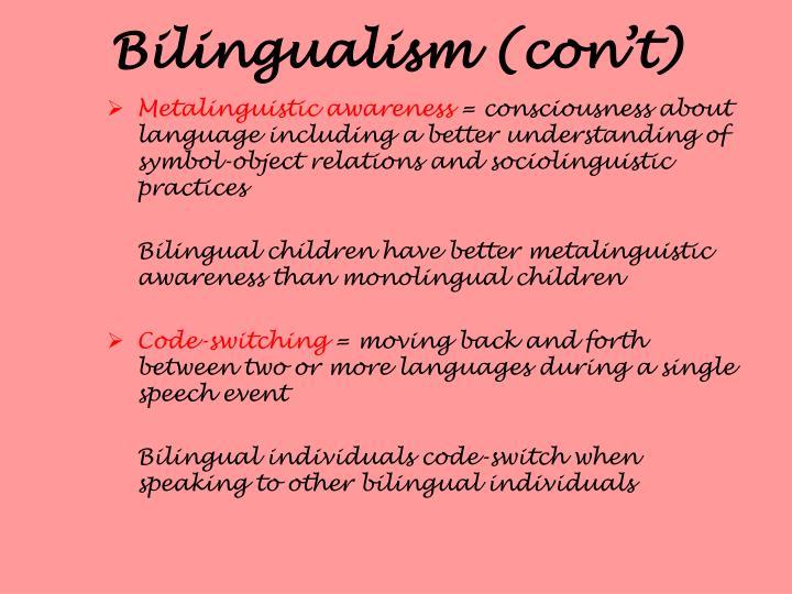 Bilingualism (con't)