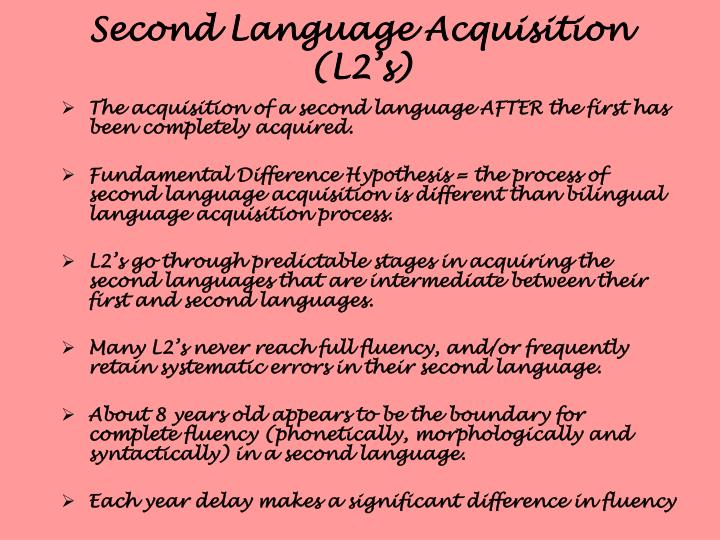 Second Language Acquisition (L2's)