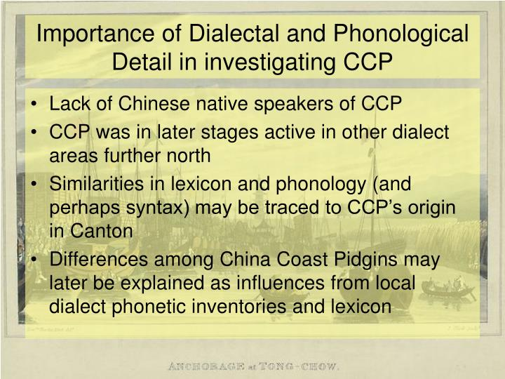 Importance of Dialectal and Phonological Detail in investigating CCP