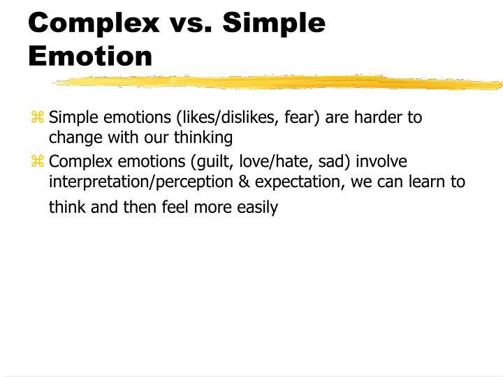 Complex vs. Simple Emotion