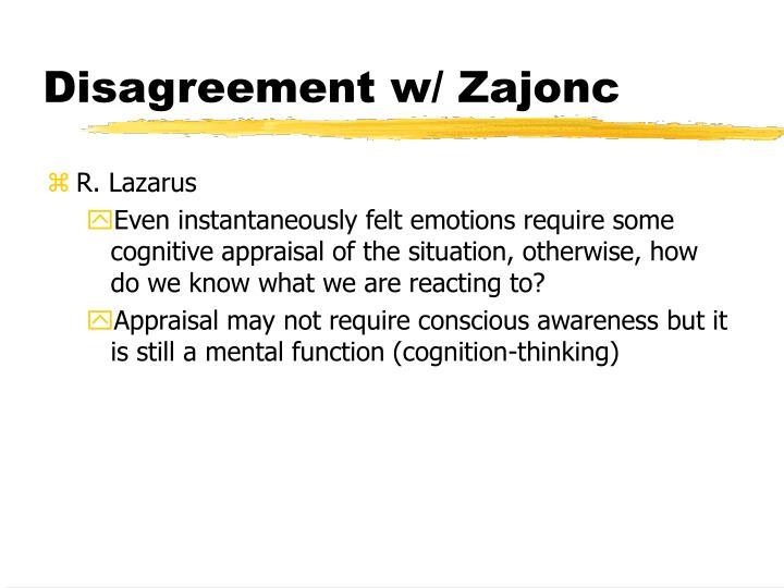 Disagreement w/ Zajonc
