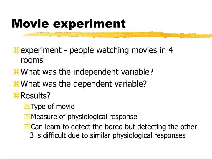 Movie experiment