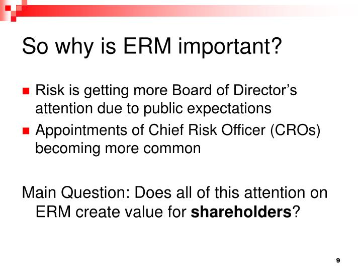 So why is ERM important?