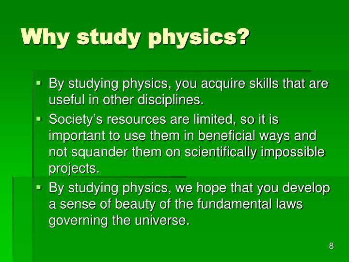 Why study physics?
