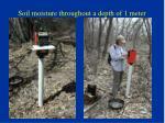 soil moisture throughout a depth of 1 meter