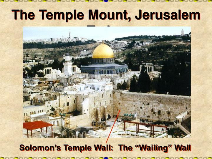 The Temple Mount, Jerusalem Today