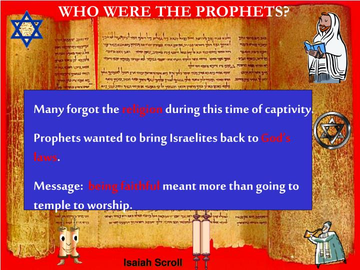WHO WERE THE PROPHETS?