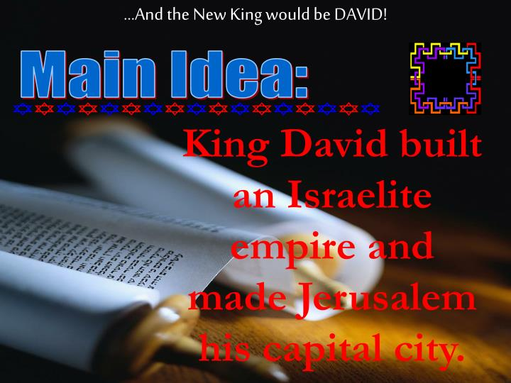 …And the New King would be DAVID!