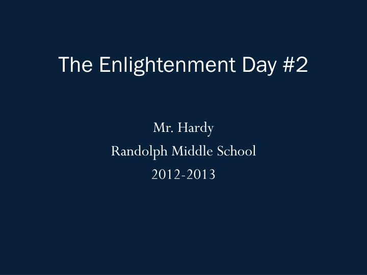 The Enlightenment Day #2