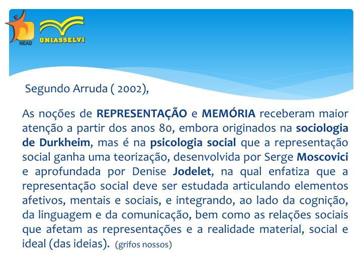 Segundo Arruda ( 2002),
