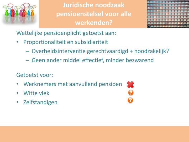 Juridische noodzaak pensioenstelsel voor alle werkenden?