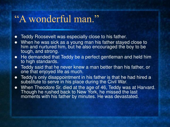 """A wonderful man."""