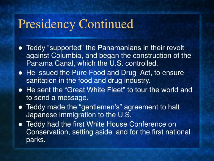 Presidency Continued