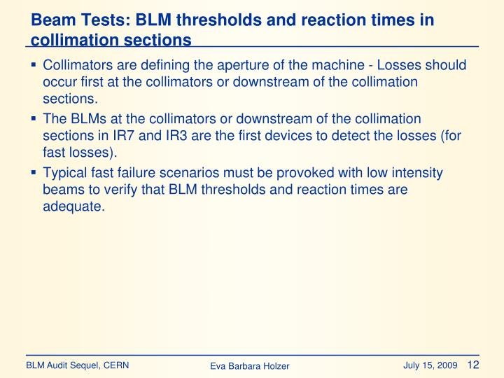 Beam Tests: BLM thresholds and reaction times in collimation sections