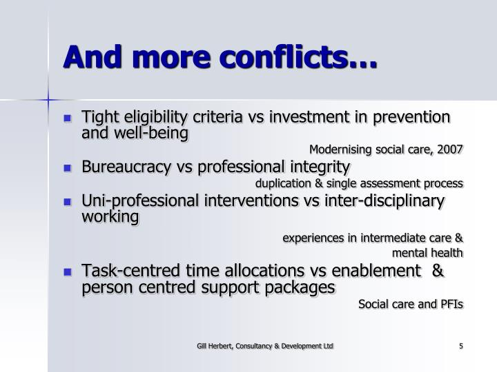 And more conflicts…