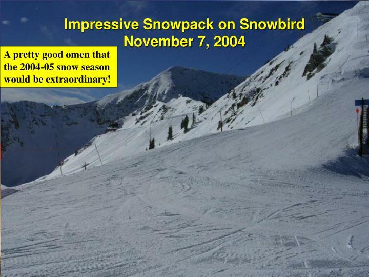 Impressive Snowpack on Snowbird November 7, 2004