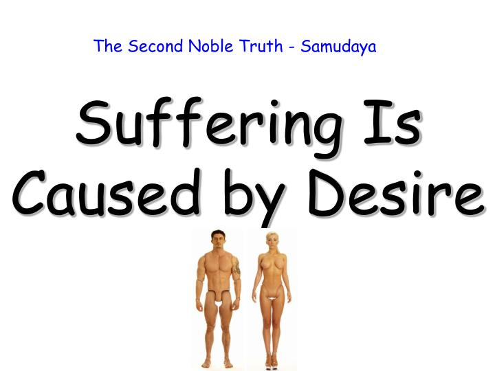 The Second Noble Truth - Samudaya