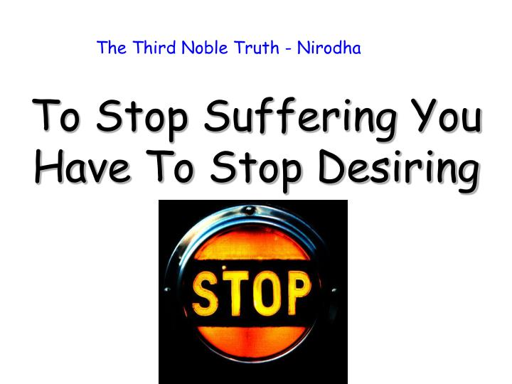 The Third Noble Truth - Nirodha